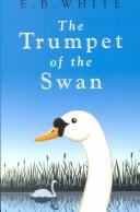 Cover of: The Trumpet of the Swan (Galaxy Children's Large Print Books) by E. B. White