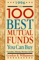 The 100 Best Mutual Funds You Can Buy by Gordon K. Williamson