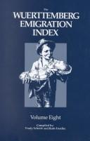 The Wuerttemberg Emigration Index by Trudy Schenk