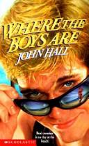 Where the Boys Are by John Hall