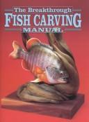 The Breakthrough Fish Carving Manual PDF