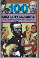 100 Military Leaders Who Shaped World History PDF