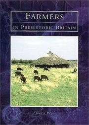 Farmers in Prehistoric Britain by Francis Pryor