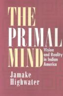 The Primal Mind by Highwater, Jamake.