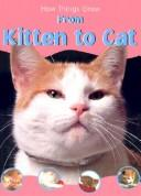 How Things Grow from Kitten to Cat (How Things Grow) PDF