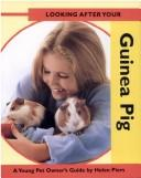 Looking After Your Guinea Pig (Looking After Your Pet) PDF