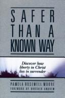 Safer Than a Known Way by Pamela Rosewell Moore