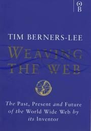 Cover of: Weaving the Web by Tim Berners-Lee