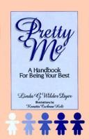 Pretty Me by Linda G. Wilder Dyer