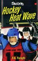 Cover of: Hockey Heat Wave by C.A. Forsyth