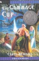 Cover of: Gammage Cup by Carol Kendall