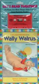 Wally Walrus (Let's Read Together) by Barbara Derubertis