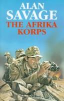 The Afrika Korps by Alan Savage