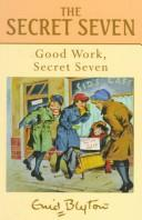 Good work, Secret Seven by Enid Blyton