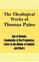 Cover of: The Theological Works of Thomas Paine by Thomas Paine