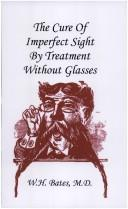 Cover of: The Cure of Imperfect Sight by Treatment Without Glasses by William Horatio Bates