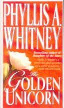 The golden unicorn by Phyllis A. Whitney