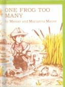 Cover of: One Frog Too Many by Mercer Mayer, Marianna Mayer