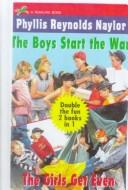 Cover of: The Boys Start the War by Phyllis Reynolds Naylor