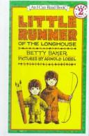 Little Runner of the longhouse by Betty Baker