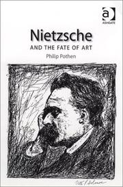 Nietzsche and the Fate of Art by Philip Pothen