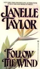 Cover of: Follow The Wind | Janelle Taylor