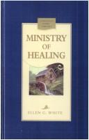 The Ministry of Healing by Ellen Gould Harmon White