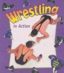Wrestling in Action (Sports in Action) PDF