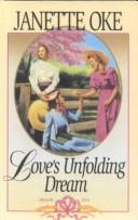 Love&#39;s Unfolding Dream by Janette Oke