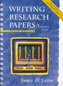 Writing Research Papers by James D. Lester