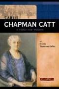 Carrie Chapman Catt by Kristin Thoennes Keller