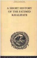 A short history of the Fatimid khalifate by De Lacy O'Leary