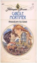 Freedom to love by Carole Mortimer