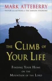 The climb of your life by Mark Atteberry