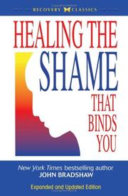 Healing the shame that binds you by Bradshaw, John