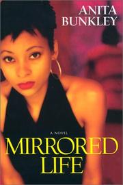 Mirrored life by Anita R. Bunkley