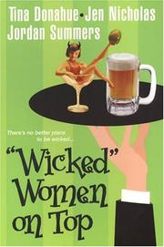 Cover of: Wicked Women On Top | Tina Donahue, Jen Nicholas, Jordan Summers