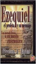 Cover of: Ezequiel el Profeta y su Mensaje by Preston A. Taylor