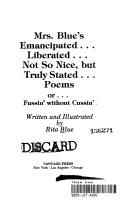 Mrs. Blues Emancipated. . . Liberated . . . Not So Nice, but Truly Stated . . . Poems (Or . . . Fussin without Cussin)