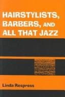 Hairstylists, Barbers, & All That Jazz PDF