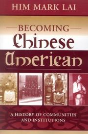 Becoming Chinese American, A History of Communities and Institutions PDF