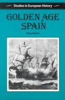 Golden Age Spain by Henry Kamen