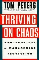 Thriving on chaos by Thomas J. Peters