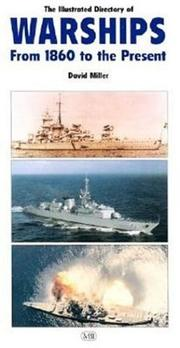 The Illustrated Directory of Warships by David Miller