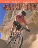 Mountain Biking (To the Limit) by Paul Mason