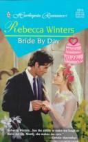 Cover of: Bride By Day (Whirlwind Weddings) | Rebecca Winters