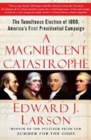 A Magnificent Catastrophe by Edward J. Larson