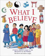 What I believe by Brown, Alan