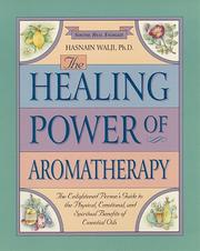 Cover of: The healing power of aromatherapy by Hasnain Walji