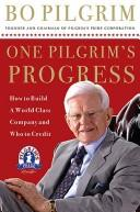 One Pilgrim's Progress by Bo Pilgrim